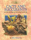 Cacti and Succulents: Step-By-Step to Growing Success Cover Image