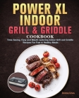 Power XL Indoor Grill and Griddle Cookbook For Beginners Cover Image