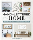 Hand-Lettered Home: DIY Wood Signs for Farmhouse Decor Cover Image