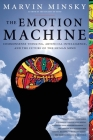 The Emotion Machine: Commonsense Thinking, Artificial Intelligence, and the Future of the Human Mind Cover Image