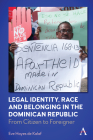 Legal Identity, Race and Belonging in the Dominican Republic: From Citizen to Foreigner Cover Image