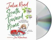 South Toward Home: Adventures and Misadventures in My Native Land Cover Image