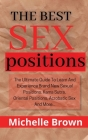 The best Sex Positions: The Ultimate Guide to Learn and Experience Brand New Sexual Positions, Kama Sutra, Oriental Positions, Acrobatic Sex, Cover Image