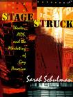 Stagestruck: Theater, Aids, and the Marketing of Gay America Cover Image
