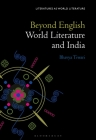 Beyond English: World Literature and India (Literatures as World Literature) Cover Image