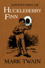 Adventures of Huckleberry Finn: The Authoritative Text with Original Illustrations (Mark Twain Library #9) Cover Image