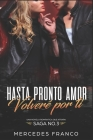 Hasta Pronto Amor. Volveré Por Ti (Libro 3): Una Novela Romántica que atrapa Cover Image