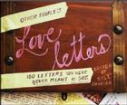 Other People's Love Letters: 150 Letters You Were Never Meant to See Cover Image