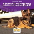 Animal Detectives (Animals That Help Us (Look! Books (TM))) Cover Image
