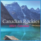 2021 Canadian Rockies: 2021 Wall & Office Calendar, 12 Month Calendar Cover Image