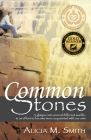 Common Stones: A Glimpse Into Several Different Worlds, in an Effort to Become More Acquainted with Our Own Cover Image