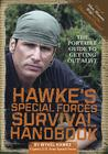 Hawke's Special Forces Survival Handbook: The Portable Guide to Getting Out Alive Cover Image