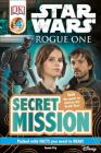 DK Readers L4: Star Wars: Rogue One: Secret Mission: Join the Quest to Destroy the Death Star! (DK Readers Level 4) Cover Image