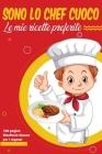Sono lo chef cuoco Le mie ricette preferite per i ragazzi: Raccogli le ricette che ami nel tuo ricettario personalizzato, Ricettario bianco Cover Image