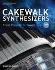 Cakewalk Synthesizers: From Presets to Power User Cover Image