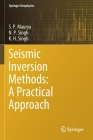 Seismic Inversion Methods: A Practical Approach (Springer Geophysics) Cover Image
