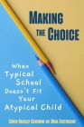 Making the Choice: When Typical School Doesn't Fit Your Atypical Child (Perspectives in Gifted Homeschooling #1) Cover Image