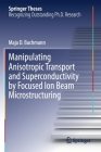 Manipulating Anisotropic Transport and Superconductivity by Focused Ion Beam Microstructuring Cover Image