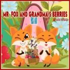 Mr Fox and Grandma's Berries Cover Image