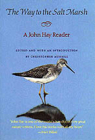 The Way to the Salt Marsh: A John Hay Reader Cover Image