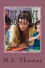 The Savvy Substitute: A Guide for Substitute Teachers Grades 1-6 Cover Image