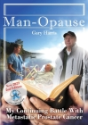 Man - Opause My Continuing Battle with Metastatic Prostate Cancer Cover Image