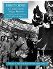 Frozen Chosin: U.S. Marines at the Changjin Reservoir (Marines in the Korean War Commemorative) Cover Image