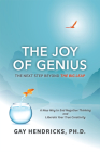 The Joy of Genius: The Next Step Beyond the Big Leap Cover Image
