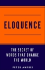 Eloquence: The Hidden Secret of Words that Change the World Cover Image
