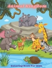 Animal Kingdom - Coloring Book For Kids: This Adorable Coloring Book Is Filled With A Wide Variety Of Animals To Color: Sea Animals, Farm Animals, Jun Cover Image