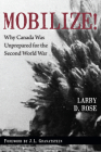 Mobilize!: Why Canada Was Unprepared for the Second World War Cover Image