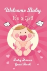 Welcome Baby: It's A Girl Baby Shower Guest Book: Keepsake, Advice for Expectant Parents and BONUS Gift Log - Cute Clouds Baby Pink Cover Image