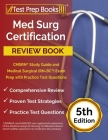 Med Surg Certification Review Book: CMSRN Study Guide and Medical Surgical (RN-BC) Exam Prep with Practice Test Questions [5th Edition] Cover Image
