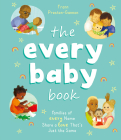 The Every Baby Book: Families of Every Name Share a Love That's Just the Same Cover Image
