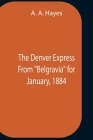 The Denver Express From Belgravia For January, 1884 Cover Image