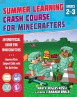 Summer Learning Crash Course for Minecrafters: Grades 2–3: Improve Core Subject Skills with Fun Activities Cover Image