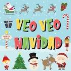 Veo Veo - Navidad: ¿Puedes Encontrar a Papá Noel, a los Elfos y a los Renos? - ¡Un Divertido Juego de Buscar y Encontrar para Navidad de Cover Image