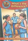 What's the Difference?: Plays about Tolerance (Get Into Character (Library)) Cover Image