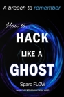 How to Hack Like a GHOST: A detailed account of a breach to remember Cover Image