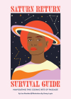 Saturn Return Survival Guide: Navigating this cosmic rite of passage Cover Image