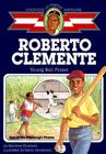 Roberto Clemente: Young Ball Player (Childhood of Famous Americans) Cover Image