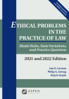 Ethical Problems in the Practice of Law: Model Rules, State Variations, and Practice Questions, 2021 and 2022 Edition (Supplements) Cover Image