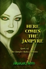 Here Comes the Jampyre: Book 2 of The Vampire Haiku Chronicles Cover Image