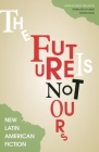 The Future Is Not Yours Cover Image