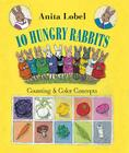 10 Hungry Rabbits: Counting & Color Concepts Cover Image