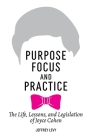 Purpose, Focus, and Practice: The Life, Lessons, and Legislation of Joyce Cohen Cover Image