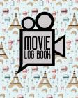 Movie Log Book: Film Criticism Journal, Journal Of Film And Video, Film List, Movie Log, Cute Paris Cover Cover Image