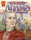 Samuel Adams: Patriot and Statesman (Graphic Biographies) Cover Image