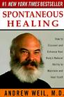 Spontaneous Healing: How to Discover and Enhance Your Body's Natural Ability to Maintain and Heal  Itself Cover Image