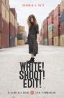 Write! Shoot! Edit!: The Complete Guide for Teen Filmmakers Cover Image
